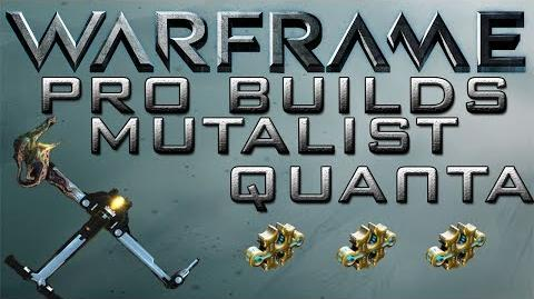 Warframe Mutalist Quanta Pro Builds Update 13.8.0