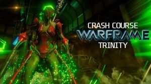 Crash Course In WARFRAME - Trinity
