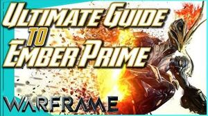 HOW TO EMBER PRIME - An Ultimate Guide Warframe