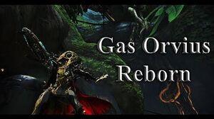 WARFRAME - Gas Orvius Reborn