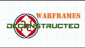 Warframe Deconstructed- Ep