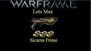 Lets Max (Warframe) E18 - Sicarus Prime