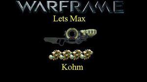 Lets Max (Warframe) E21 - Kohm
