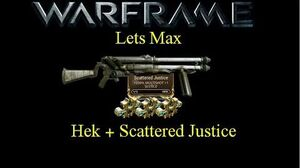 Lets Max (Warframe) E2 - Hek and Scattered Justice! (60fps)