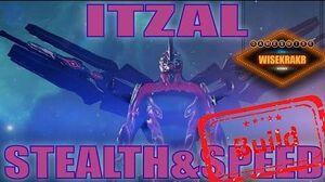 Warframe Builds - ITZAL THE SPEEDY STEALTHY ONE