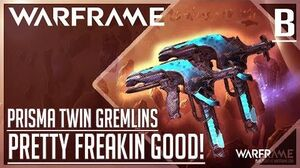 """""""IT'S STRONG"""" Prisma Twin Gremlins Build WARFRAME"""