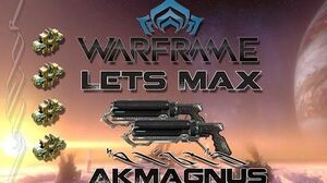 Lets Max (Warframe) E46 - Akmagnus