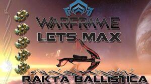 Lets Max (Warframe) E53 - Rakta Ballistica
