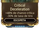 Critical Deceleration