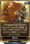 Staggering Shield