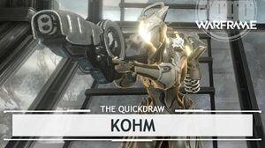 Warframe Kohm Again? thequickdraw