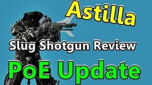 "Astilla ""Shotgun"" Review (PoE Update Weapon)"