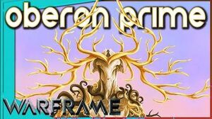 OBERON PRIME - Ultimate Guide to Vegitarianism Warframe