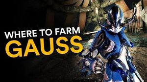 Where to farm Gauss! (Warframe)