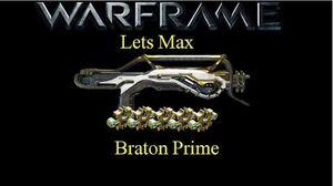 Lets Max (Warframe) E7 - Braton Prime after 15.5