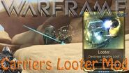 Warframe - Carriers Looter Mod