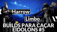 Harrow & Limbo - BUILDS para EIDOLON 05 - Guia COMPLETO Eidolons 09