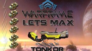 Lets Max (Warframe) E50 - Tonkor