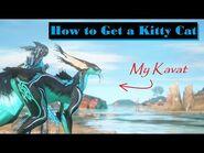 How to Get a Kavat - Warframe