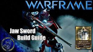 Warframe Jaw Sword Build Guide w Blade of Truth Mod (U15
