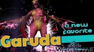 GARUDA GUIDE TO GREATNESS - Best Warframe of 2019 Warframe