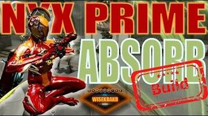Warframe Builds - NYX PRIME ABSORB BUILD Update 15
