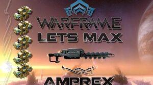Lets Max (Warframe) E35 - Amprex