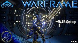 Warframe WAR (Great Sword) Setup (U18.0