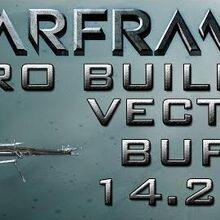 Warframe Vectis Buff Pro Builds 3 Forma Update 14.2.0