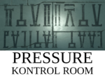 PRESSURE KONTROL ROOM