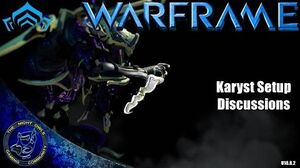 Warframe Covert Lethality Mod & New Karyst Setup Discussions (U18.8