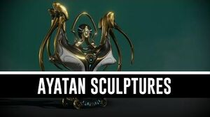 Ayatan Sculptures & All You Need To Know (Warframe)