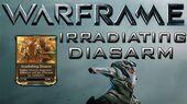 Warframe Irradiating Disarm Update 15.6