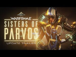 Warframe - Sisters of Parvos Coming Soon To All Platforms!