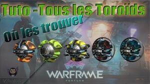 Warframe Tuto - Où trouver tous les Toroïds!