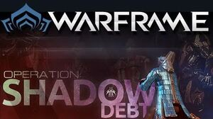 Warframe Event (Shadow Debt) + Awesome New Mods!