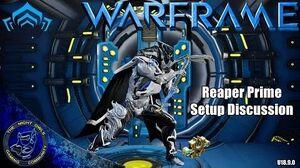 Warframe Reaper Prime (Re-Visited) Setup Discussions 1x Forma (U18.9