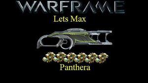 Lets Max (Warframe) E22 - Panthera