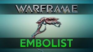 WARFRAME EMBOLIST Advanced Guide