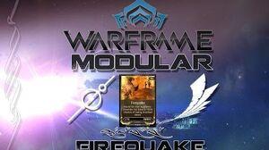 Modular (Warframe) E2 - FireQuake