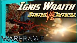 IGNIS WRAITH - CRITS VS STATUS 5 forma - Warframe