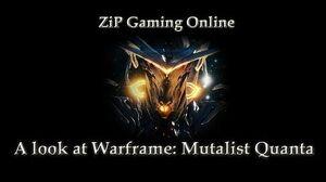 A Look at Warframe Mutalist Quanta