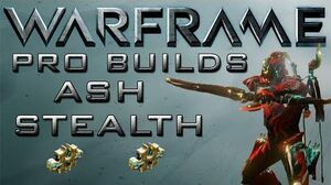 Warframe Ash Stealth Pro Builds Update 13.2