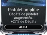 Pistolet amplifié