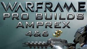 Warframe Amprex Pro Builds 4 & 6 Forma Update 13.2