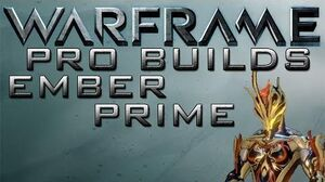 Warframe Ember Prime Pro Builds Update 13.7