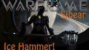 """Warframe - Sibear """"Frost Hammer?"""""""