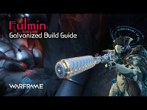 Galvanized Fulmin - Removing Enemies With Lightning Efficiency