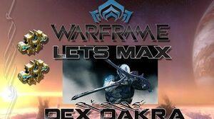 Lets Max (Warframe) E39 - Dex Dakra