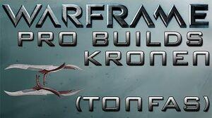 Warframe Kronen Pro Builds Update 14